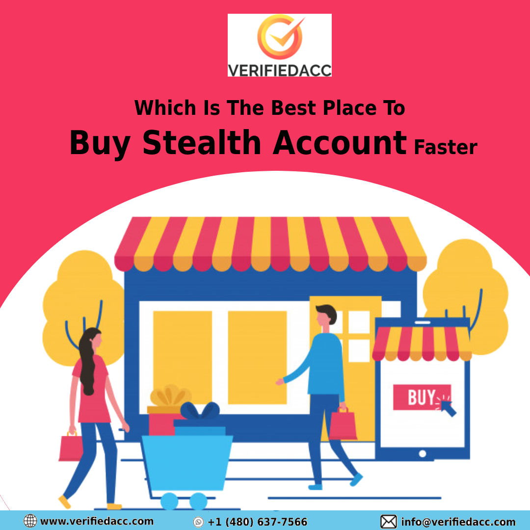 Best Place To Buy Stealth Account Faster